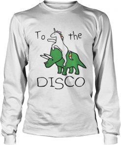 Longsleeve Tee To The Disco Unicorn Riding Triceratops Shirt