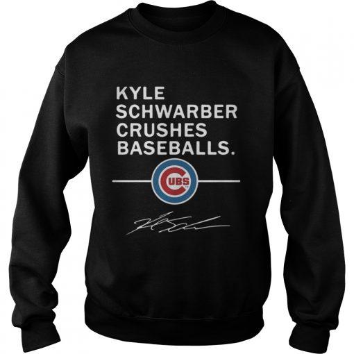 Sweatshirt Kyle Schwarber Crushes baseball Chicago Cubs