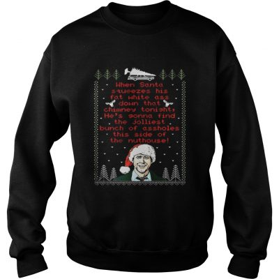 Sweatshirt Official When Santa Squeezes His Fat White Ass