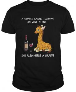 Guys A woman cannot survive on wine alone she also needs a giraffe shirt