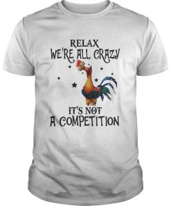 Guys Chicken relax were all crazy its not a competition shirt