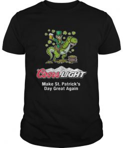 Guys Coors Light make St. Patrick's Day great again shirt