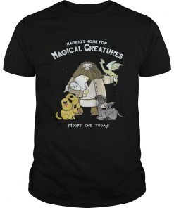 Guys Hagrids home for Magical Creatures adopt one today shirt
