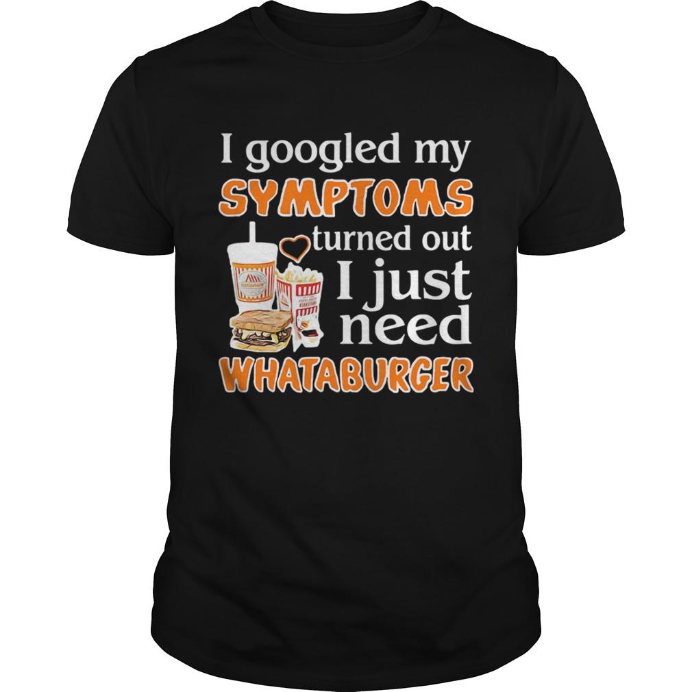 I googled my Symptoms turns out I just need Whataburger shirt