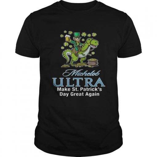Guys Michelob Ultra make St Patricks day great again shirt