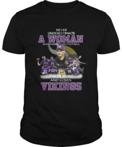 Never Underestimate a Woman Who Understands Football And Loves Vikings T-shirt