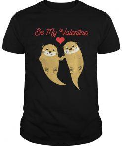 Guys Romantic Otters be my valentine shirt