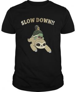 Guys Sloth Turtle and Snail slow down shirt