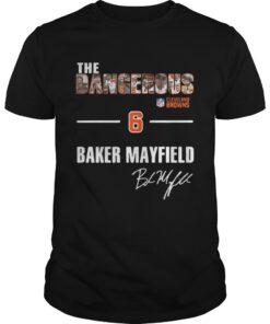 Guys The Dangerous Cleveland Browns 6 Baker Mayfield shirt