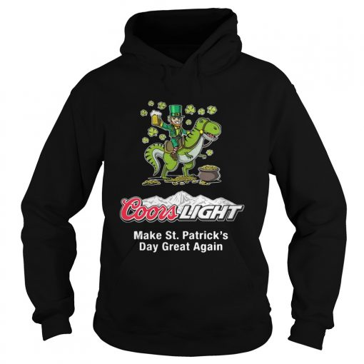 Hoodie Coors Light make St. Patrick's Day great again shirt