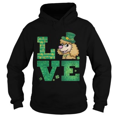 Hoodie Love Poodle St Patricks Day Green Shamrock TShirt