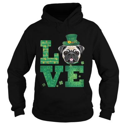 Hoodie Love Pug St Patricks Day Green Shamrock TShirt