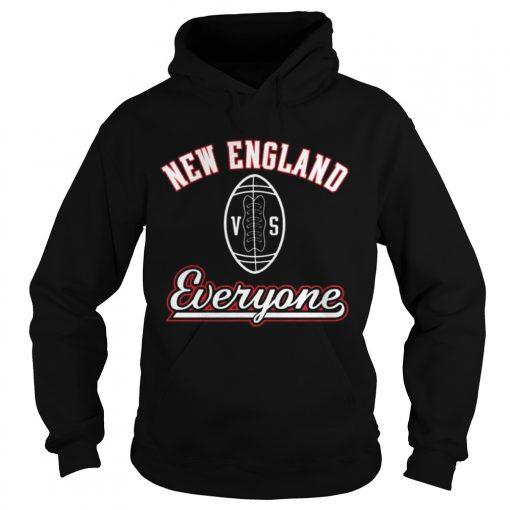Hoodie New England VS Everyone Shirt