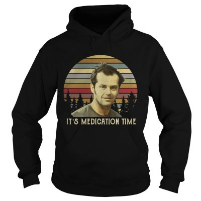 Hoodie Randle McMurphy Its Medication Time sunset shirt