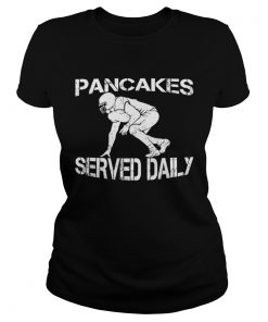 Laadies Tee Pancakes served daily football offensive lineman shirt