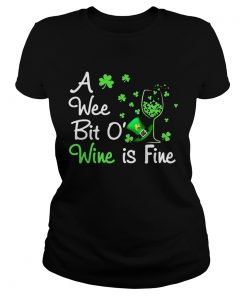 Ladies Tee A wee bit O wine is fine St Patricks Day shirt