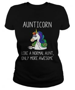 Ladies Tee Aunticorn definition meaning like a normal aunt only more awesome shirt