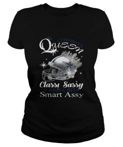 Ladies Tee Cowboys Queen classy sassy and a bit smart Assy shirt