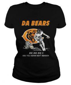 Ladies Tee Da Bears Bye Bye Bye See You Again Next Season Shirt