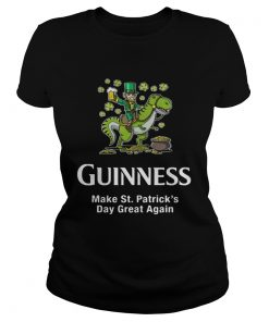 Ladies Tee Guinness make St. Patrick's Day great again shirt