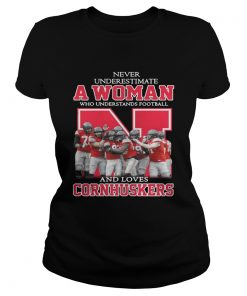 Ladies Tee Never underestimate awoman who understands football and loves Cornhuskers shirt