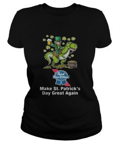 Ladies Tee Pabst Blue Ribbon make St Patricks day great again shirt