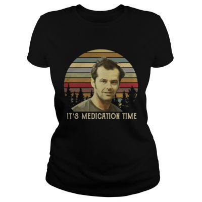 Ladies Tee Randle McMurphy Its Medication Time sunset shirt