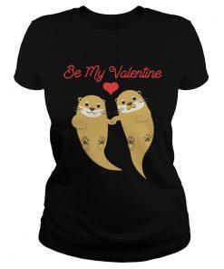 Ladies Tee Romantic Otters be my valentine shirt