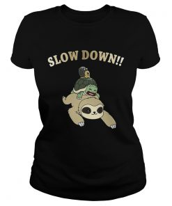 Ladies Tee Sloth Turtle and Snail slow down shirt