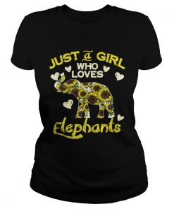 Ladies Tee Sunflower Just a girl who loves Elephants shirt