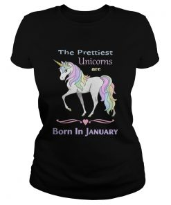Ladies Tee The prettiest unicorns are born in January shirt