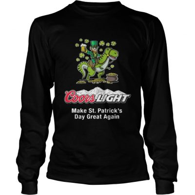 Longsleeve Tee Coors Light make St. Patrick's Day great again shirt