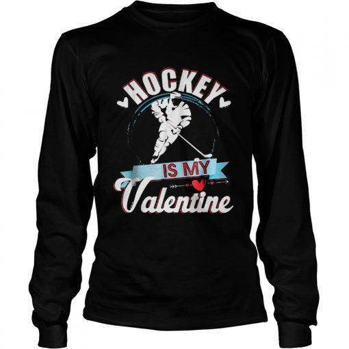 Longsleeve Tee Hockey Is My Valentine Funny Valentines Shirt