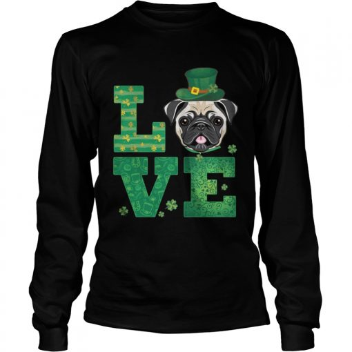 Longsleeve Tee Love Pug St Patricks Day Green Shamrock TShirt