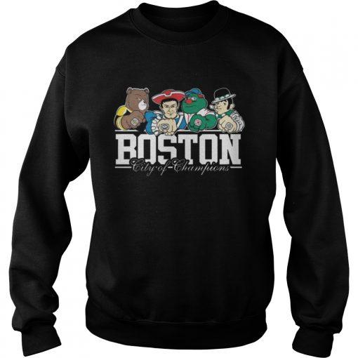 Sweatshirt Boston City Of Champions Shirt