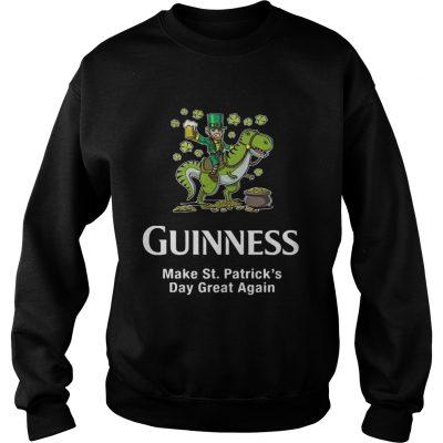 Sweatshirt Guinness make St. Patrick's Day great again shirt