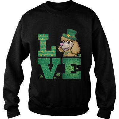 Sweatshirt Love Poodle St Patricks Day Green Shamrock TShirt