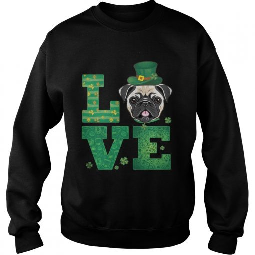 Sweatshirt Love Pug St Patricks Day Green Shamrock TShirt