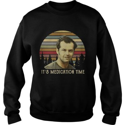 Sweatshirt Randle McMurphy Its Medication Time sunset shirt