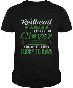 Guys A redhead is like a four leaf clover hard to find lucky to have shirt