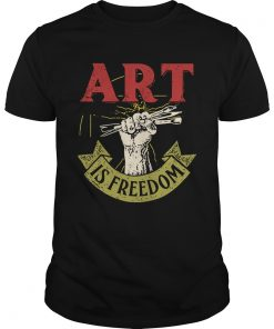 Guys ART is freedom shirt
