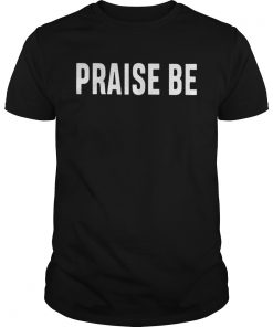 Guys Christine Teigen PRAISE BE shirt