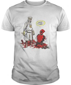 Guys Deadpool Tis But A Flesh Wound alright well call it a draw shirt