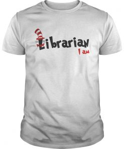 Guys Dr Seuss Librarian I am shirt
