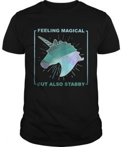 Guys Feeling magical but also stabby shirt