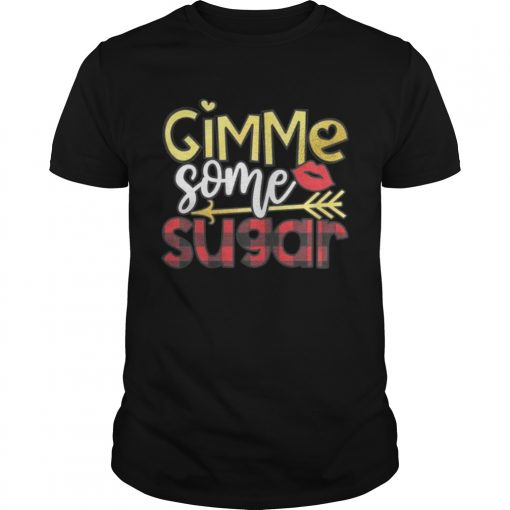 Guys Gimme Some Sugar Valentines Day Shirt