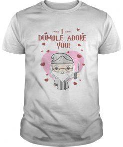 Guys I dumble adore you Valentine shirt
