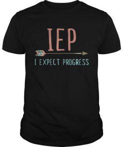 Guys IEP I expect progress shirt