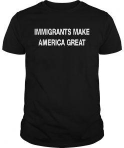 Guys Immigrants make America great shirt