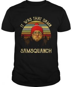 Guys It was that damn Samsquanch shirt